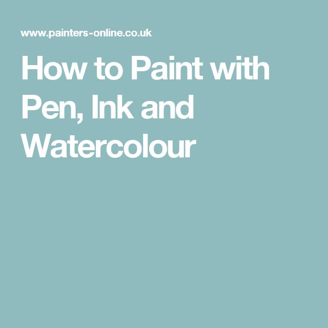 How to Paint with Pen, Ink and Watercolour