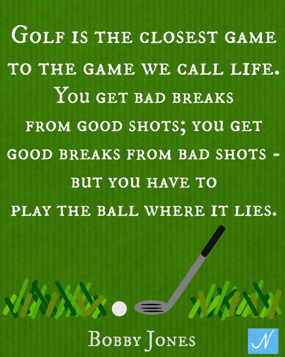 I love golf quotes! Golf is Closest to the Game We Call Life Bobby by NicolesNook1213, $3.00