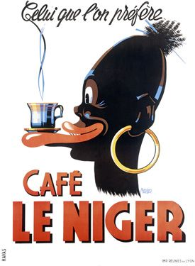 My, what a racially charged ad! This is so backwards, but we love the model's earring.   French Cafe Le Niger Coffee Poster We're guessing they don't sell a lot of these