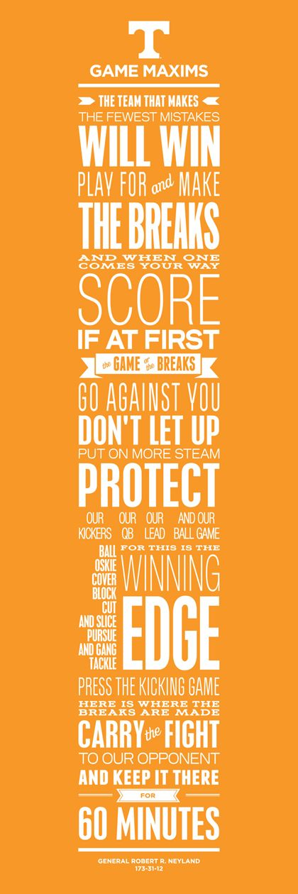 General Neyland's Game Maxims, I recite one of these at least once a game every season.