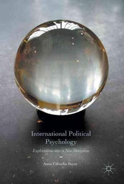 International Political Psychology: Explorations into a New Discipline