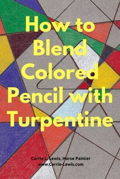 How to blend colored pencil with turpentine in 3 easy steps.