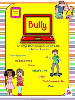 Bully:  Patricia Polacco's newest book.  This literature unit  Includes comprehension, writing, drama, music, media literacy, oral communication, and pre-reading activities.$