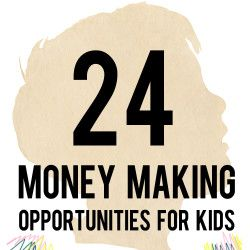 Young Entrepreneur – 24 Money Making Opportunities for Kids