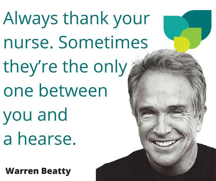 Always thank your nurse, Warren Beatty #nurse #ttmhealthcare