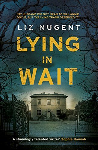 """""""Lying in wait"""""""", by Liz Nugent - The last people who expect to be meeting with a drug-addicted prostitute are a respected judge and his reclusive wife. And they certainly don't plan to kill her and bury her in their garden. Yet Andrew and Lydia Fitzsimons find themselves in this unfortunate situation. While Lydia does all she can to protect their innocent son Laurence and their social standing, her husband begins to falls apart. But Laurence is not as naïve as Lydia thinks."""