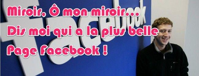 miroir, dis moi qui a la plus belle page facebook !