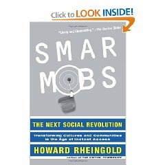 Smart Mobs: The Next Social Revolution. By Howard Rheingold