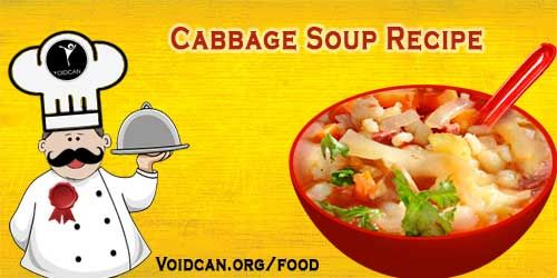 Voidcan.org share with you simple and easy recipe of Cabbage soup which you can try yourself and make your love ones happy.