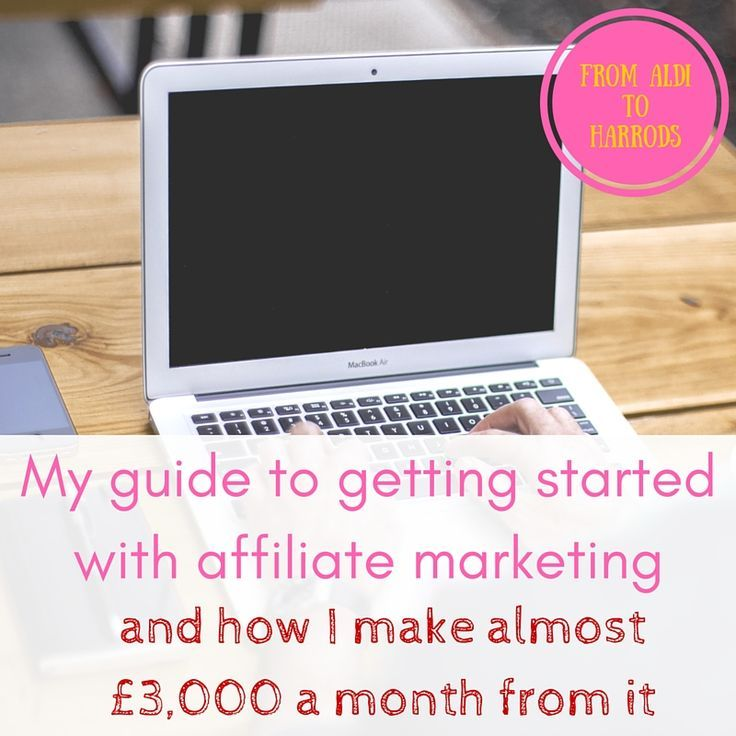 My ultimate guide to getting started with affiliate marketing