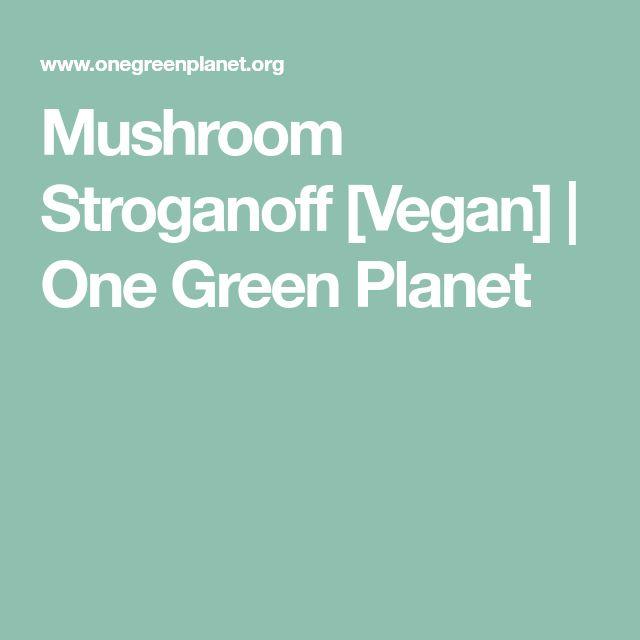 Mushroom Stroganoff [Vegan] | One Green Planet