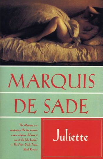 One of the nastiest things I've ever read, Marquis de Sade's verbose, graphic, violent Juliette.