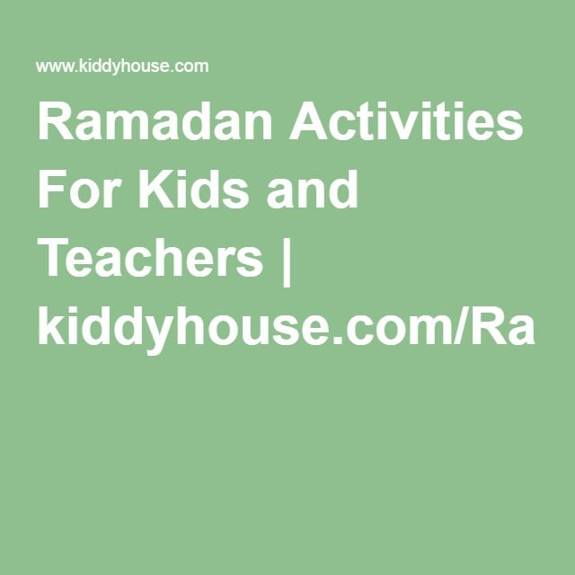 Ramadan Activities For Kids and Teachers | kiddyhouse.com/Ramadan