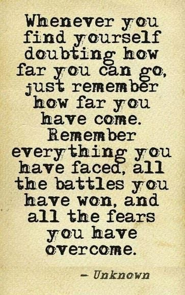 When you find yourself doubting how far you can go...