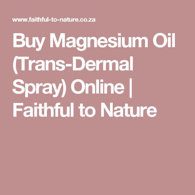 Buy Magnesium Oil (Trans-Dermal Spray) Online | Faithful to Nature