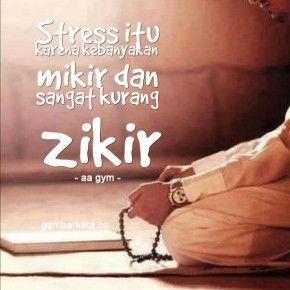 Stress = kebanyakan mikir + kurang zikir (Aa Gym)