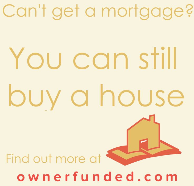 Can't get a mortgage?  You can still buy a house Become a homeowner without getting a mortgage at ownerfunded.com/