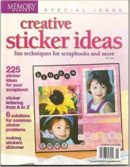 Creative Sticker Ideas: Fun Techniques for Scrapbooks and More MAY 2003