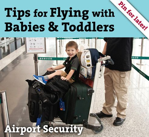 Flying with Babies & Toddlers from Mama Say What?! Tips when going through Airport Security