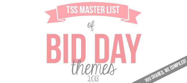 The Sorority Secrets: TSS Master List of Bid Day Themes 2013