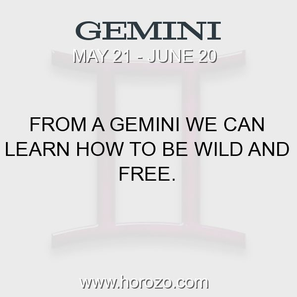 Fact about Gemini: From a Gemini we can learn how to be wild and free. #gemini, #geminifact, #zodiac. Astro Social Network:  https://www.horozo.com  Fresh Horoscopes:  https://www.horozo.com/daily-horoscope  Tarot Card Readings:  https://www.horozo.com/tarot-cards  Personality Test:  https://www.horozo.com/personality-type-test  Chinese Astrology:  https://www.horozo.com/chinese-horoscopes  Zodiac Compatibility:  https://www.horozo.com/partner-compatibility-by-zodiac-signs  Meanings of…