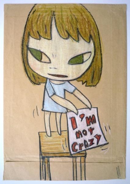 I'm Not Crazy -Yoshitomo Nara
