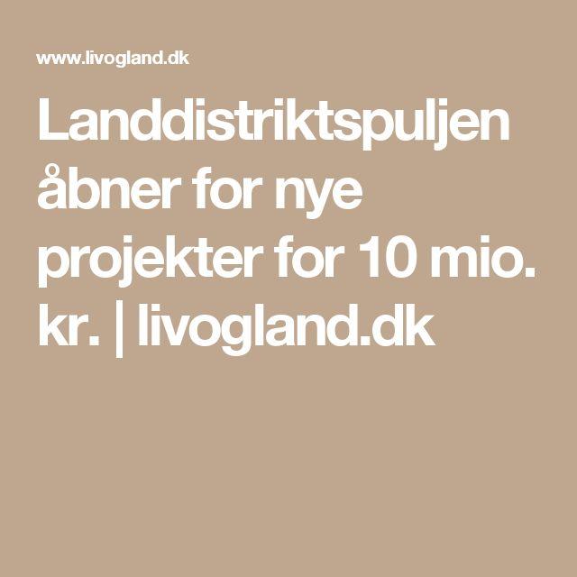 Landdistriktspuljen åbner for nye projekter for 10 mio. kr.   livogland.dk