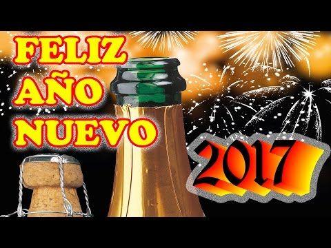 Feliz Año Nuevo 2017 con Frases de Felicitacion de Año Nuevo - YouTube