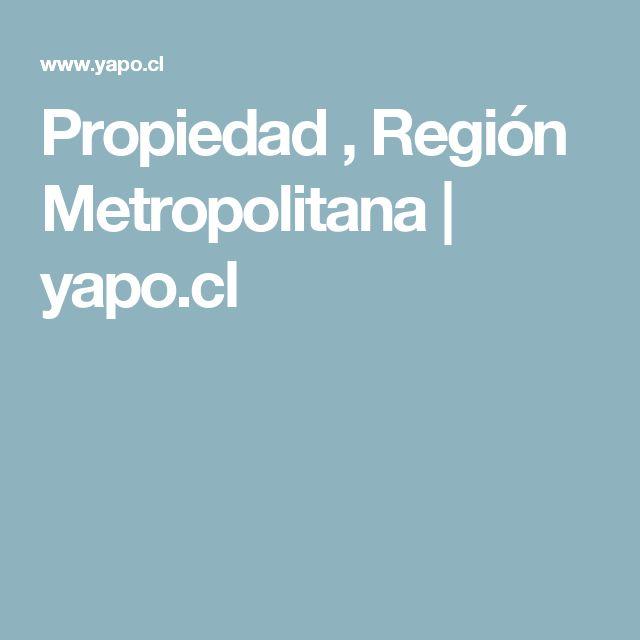 Propiedad , Región Metropolitana | yapo.cl