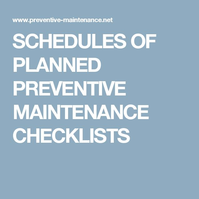 SCHEDULES OF PLANNED PREVENTIVE MAINTENANCE CHECKLISTS