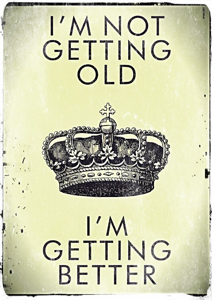 I'm not getting old I'm getting better. #birthday #quotes #wishes  http://www.wishesquotes.com/birthday/birthday-wishes