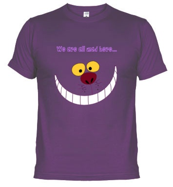 """Cheshire Cat """"We are all mad here..."""""""
