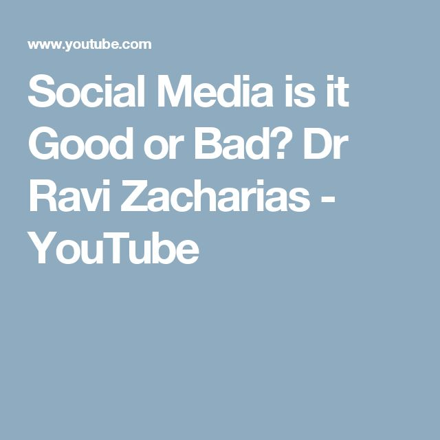 Social Media is it Good or Bad? Dr  Ravi Zacharias - YouTube