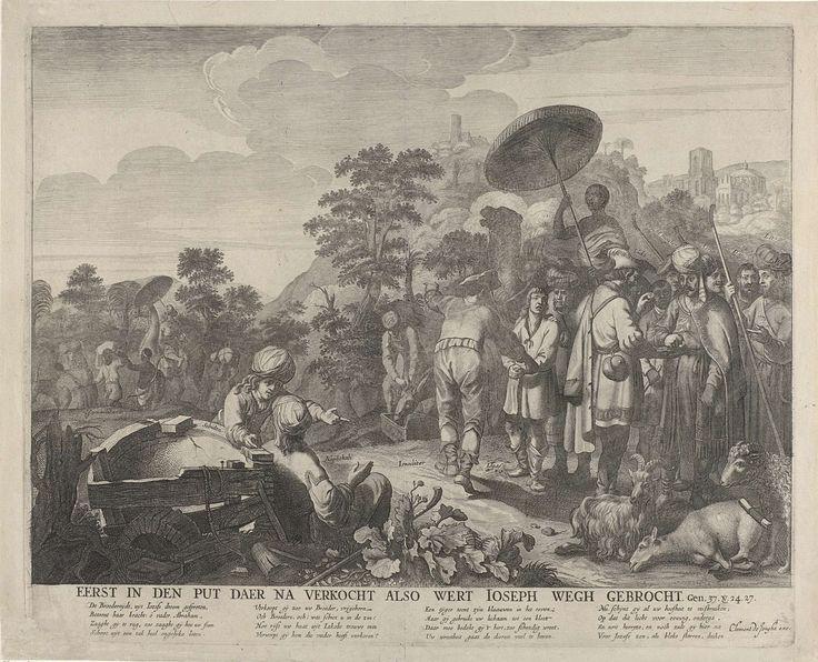 Anonymous | Jozef door zijn broers verkocht, Anonymous, Clement de Jonghe, 1639 - 1677 | Jozef is door zijn broers uit de put gehaald en wordt verkocht aan rondreizende kooplieden. Rechtsvoor wordt afgerekend en een wanhopig kijkende Jozef wordt door twee mannen weggevoerd. Een zwarte man zit onder een parasol op een kameel. Linksachter trekt de karavaan verder. Onder de voorstelling de titel en vier vierregelige verzen in het Nederlands en een verwijzing naar de Bijbeltekst in Gen…