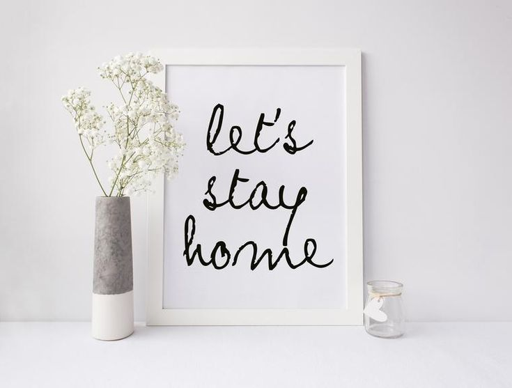 Let's Stay Home. Inspiring and beautiful quotes for Digital Download from Prone to Wander LA