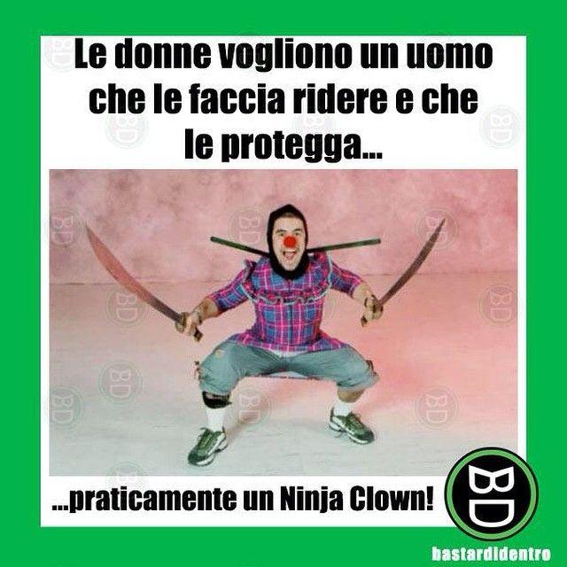 Cosa vogliono le donne? #bastardidentro #ninja #clown…