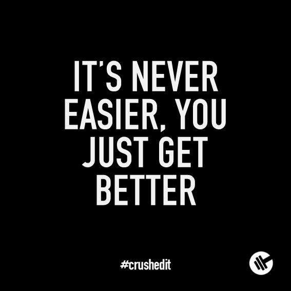 It's never easier, you just get better. #fitness #quote #motivation #gym #workout #supplements #sports