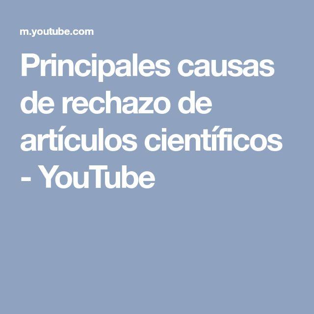Principales causas de rechazo de artículos científicos - YouTube