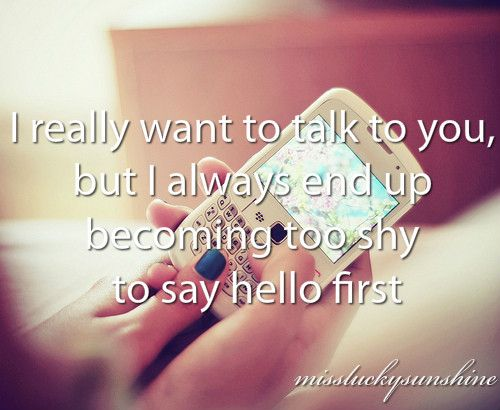 I Really Want To Talk To You But I Always End Up Being Shy