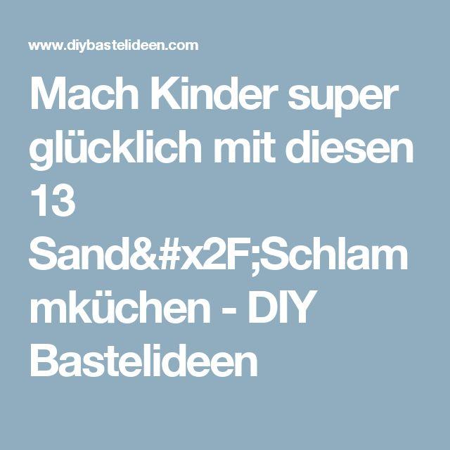 Mach Kinder super glücklich mit diesen 13 Sand/Schlammküchen - DIY Bastelideen