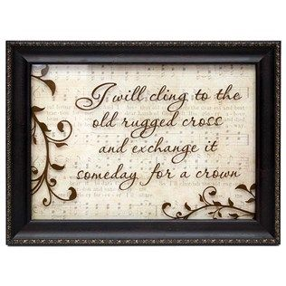 I Will Cling to the Old Rugged Cross Framed Art~~ I have this in my livingroom, I love it!