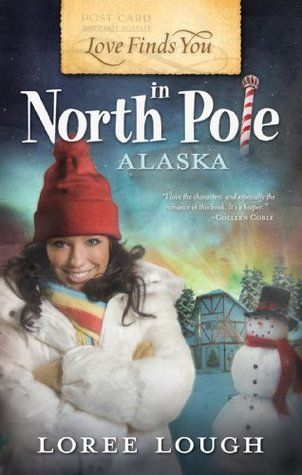 Love Finds You in North Pole, Alaska (Love Finds You) by Loree Lough