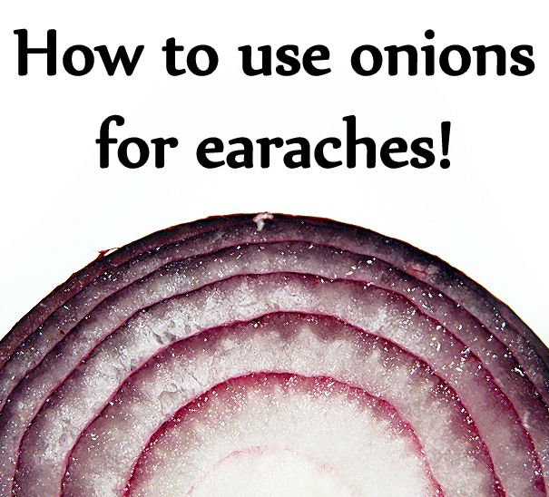 How to use onions for earaches & ear infections - It really works! (OMG my grandmother used to do this to me as a kid and up until now I figured it was one of her crazy old wives tales)...this works. I do it to all my kids. Or apple cider vinegar works too