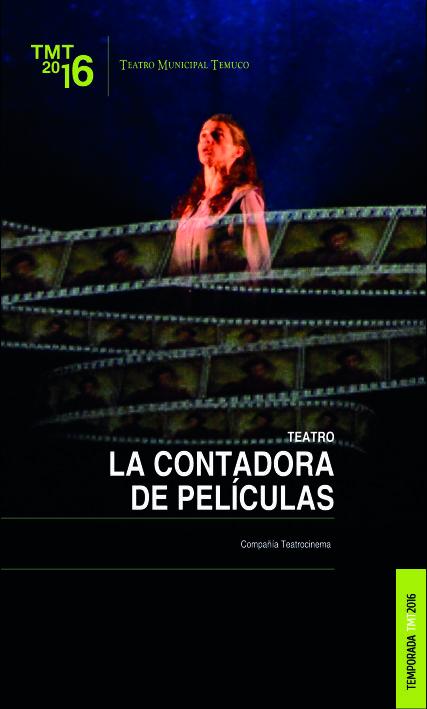 La contadora de Peliculas Temporada artistica del Teatro Municipal de Temuco 2016 , compañia Teatrocinema