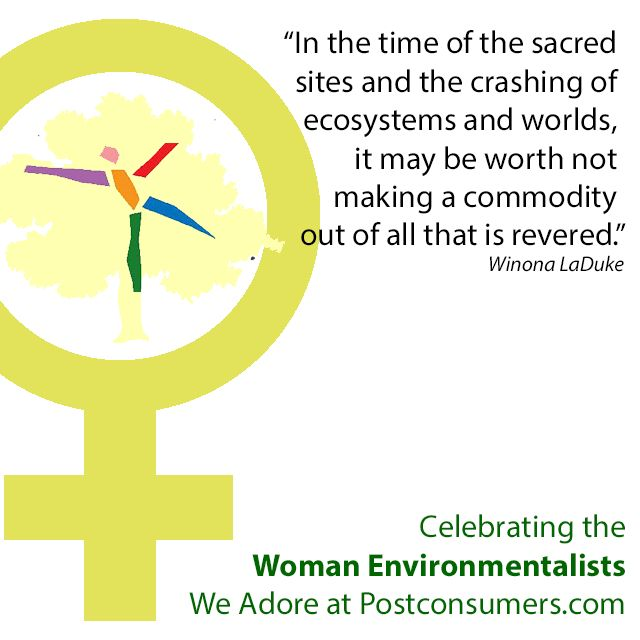 Celebrate #EarthDay with a quote from #woman #environmentalist Winona LaDuke