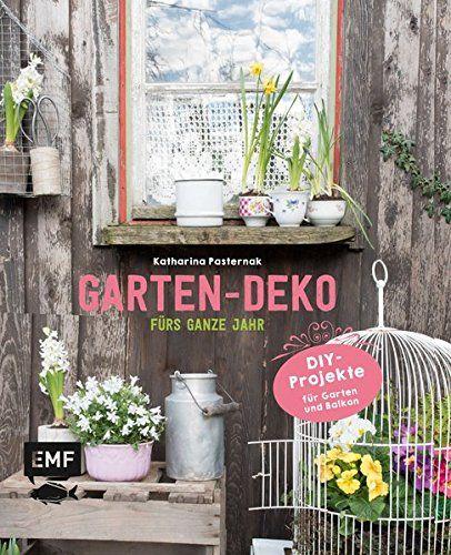 Garten-Deko fürs ganze Jahr: DIY-Projekte für Garten und Balkon