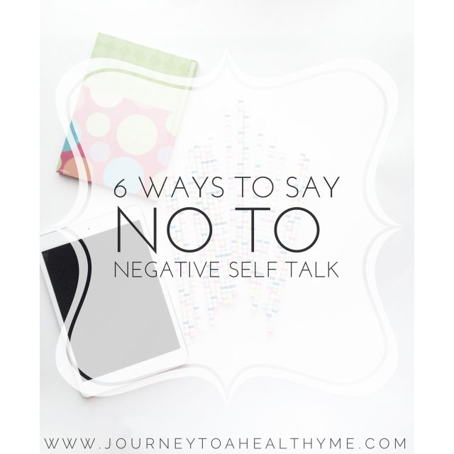 Are negative words ringing in your ear? 6 Ways To Say No To Negative #Self Talk #encouragement