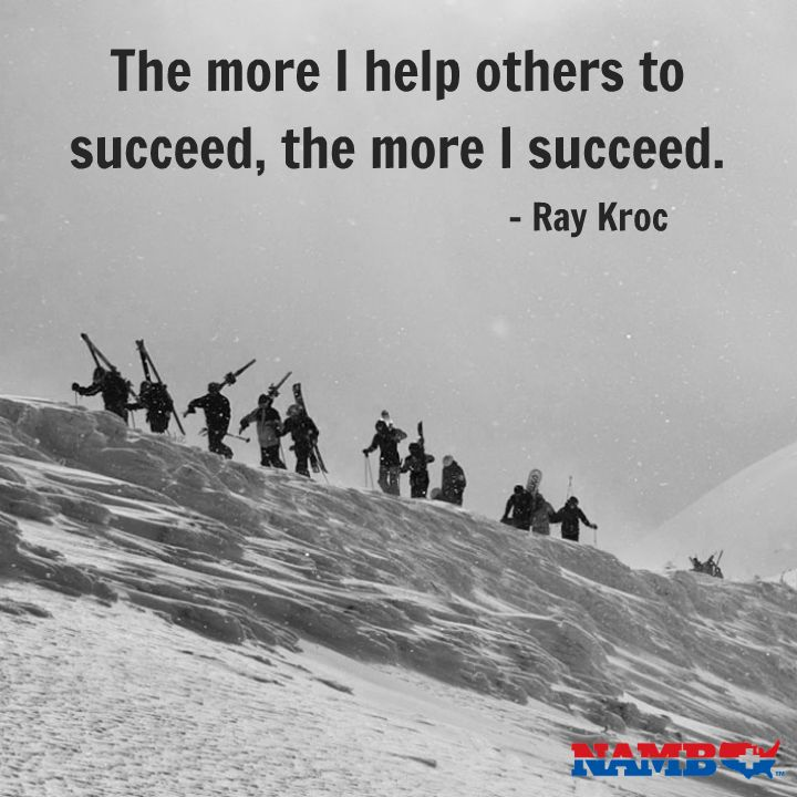 """""""The more I help others to succeed, the more I succeed."""" - Ray Kroc  #quoteoftheday #success #helpingothers #truth"""