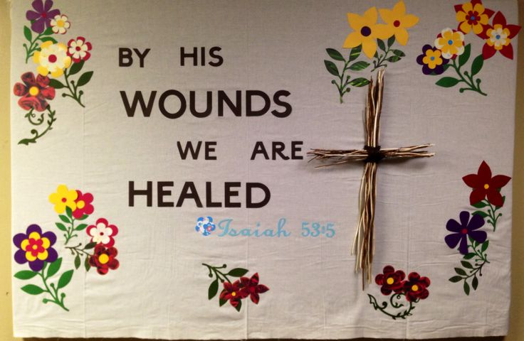 By His wounds we are healed. Isaiah 53:5 Easter bulletin board