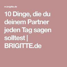 10 Dinge, die du deinem Partner jeden Tag sagen solltest | BRIGITTE.de